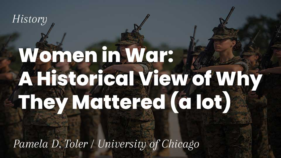 Image for Women in War: A Historical View of Why They Mattered (A Lot) webinar