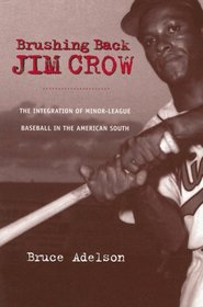 Image for AuthorTalk: Brushing Back Jim Crow – The Integration of Minor League Baseball in the American South by Bruce Adelson, Esq. (A&S '80) webinar