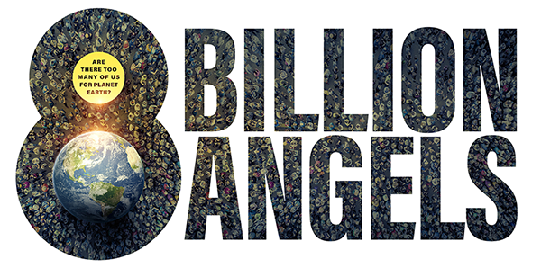 Image for 8 Billion Angels: A Film and Conversation Confronting the Impact of Unsustainable Growth webinar