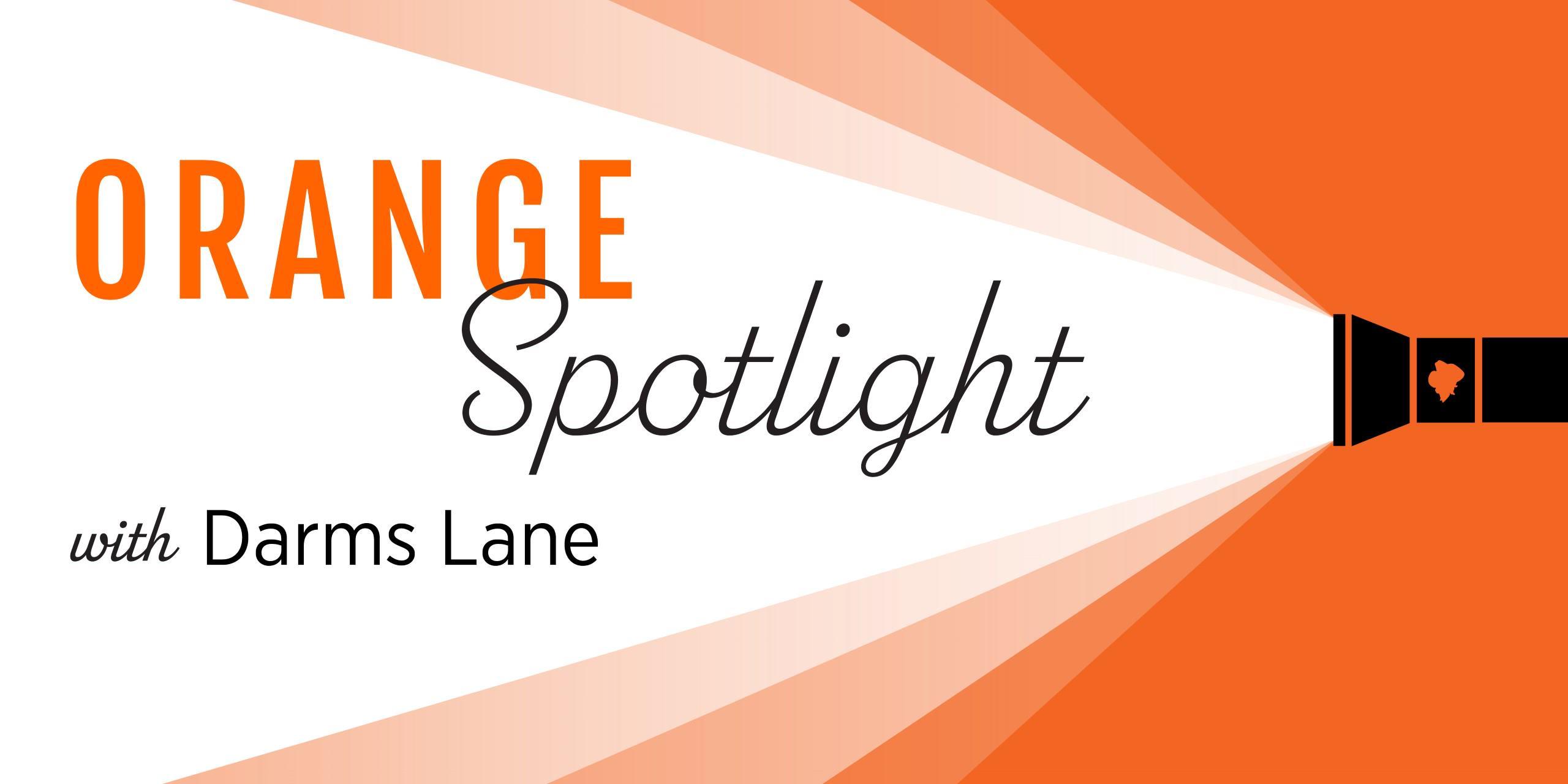 Image for Orange Spotlight: Darms Lane webinar
