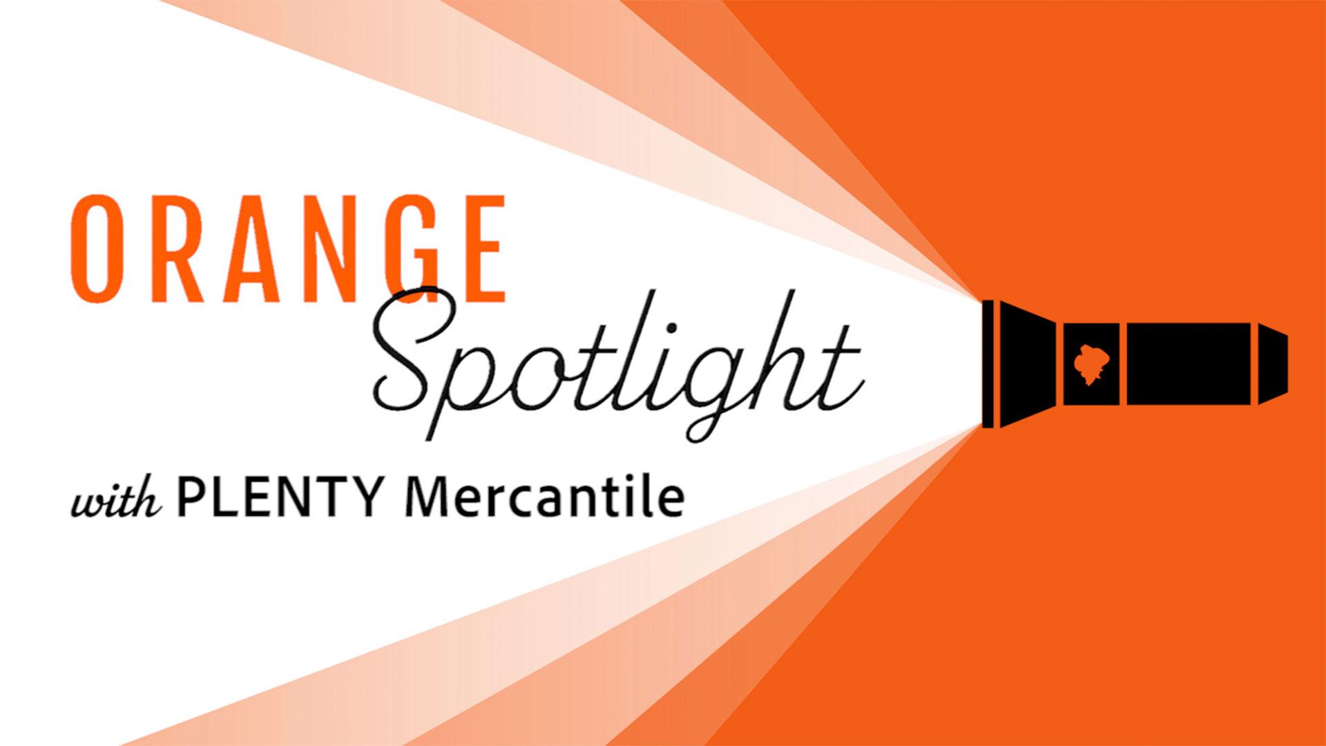 Image for Orange Spotlight: PLENTY Mercantile webinar