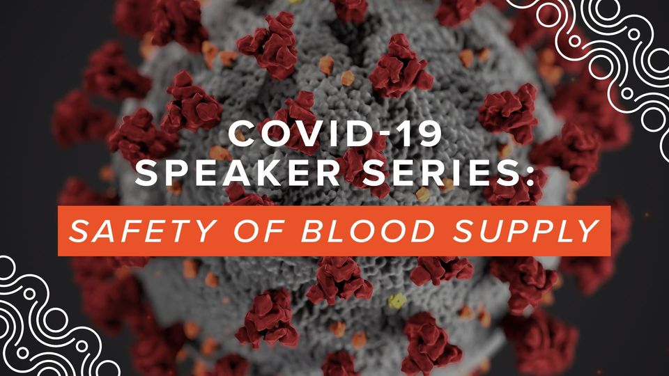 Image for Covid 19 Research Series: Safety of Blood Supply webinar