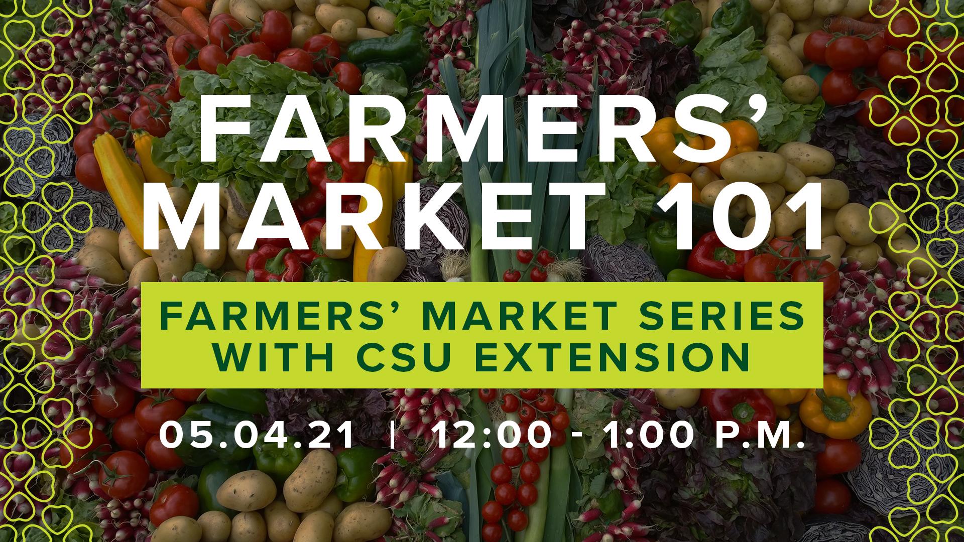 Image for Farmer's Market Series with CSU Extension: Farmer's Market 101 webinar