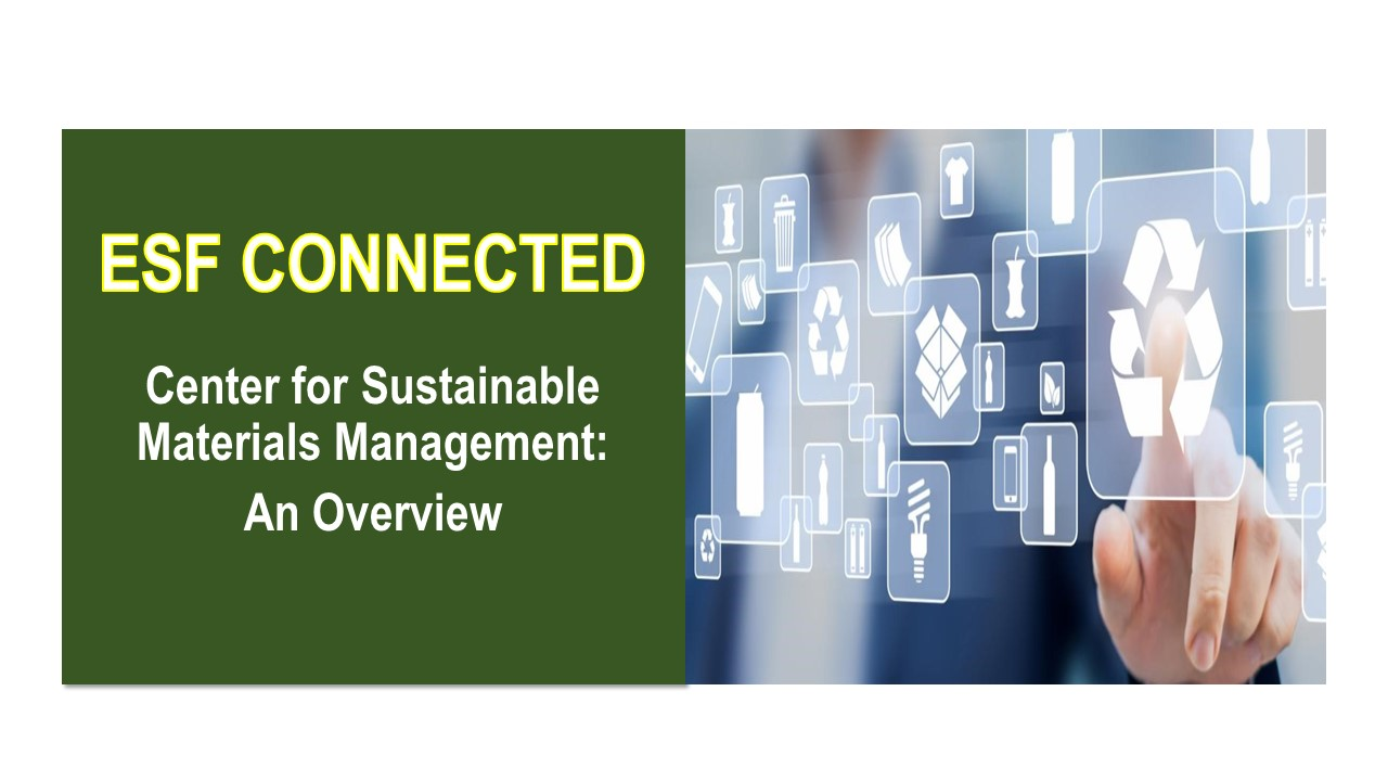 Image for ESF PRESENTS:  Center for Sustainable Materials Management:  An Overview webinar