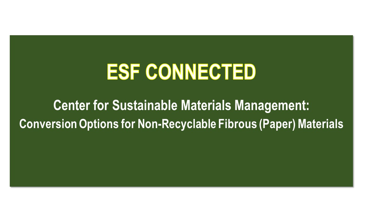 Image for ESF PRESENTS:  Center for Sustainable Materials Management:  Bioplastics from Waste Recycled Paper webinar